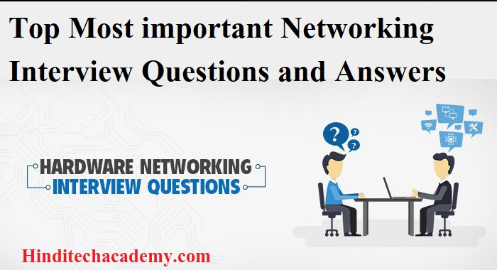 Top Mostimportant and frequently asked basicNetworking Interview Questions and Answers