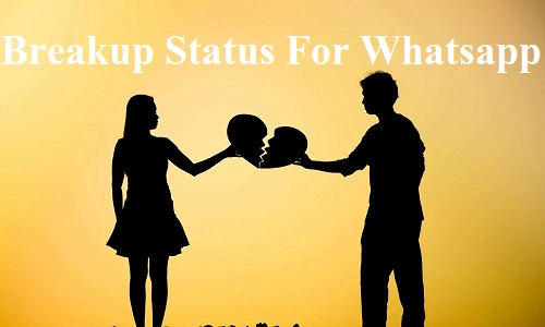 Top best Breakup Status For Whatsapp