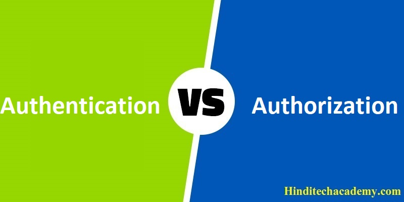 Difference Between Authentication and Authorization in Hindi