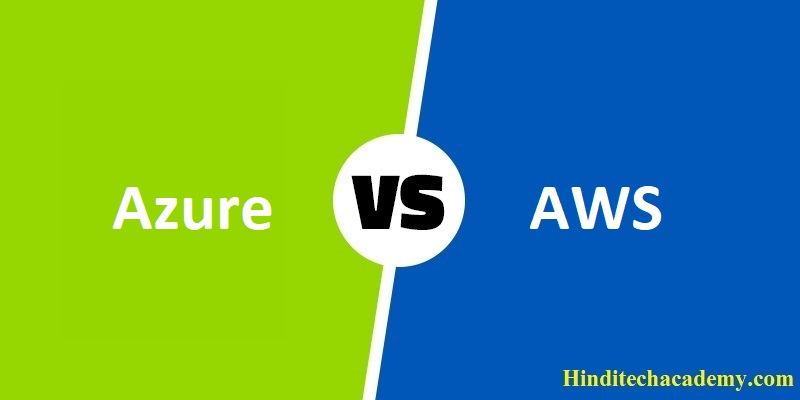 Difference Between Azure and AWS in Hindi