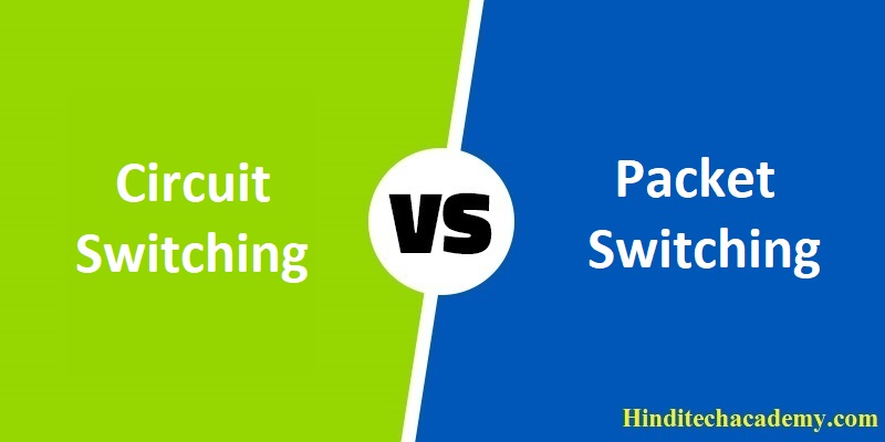Difference Between Circuit Switching and Packet Switching in Hindi
