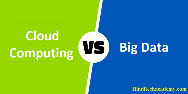 Difference Between Cloud Computing and Big Data in Hindi
