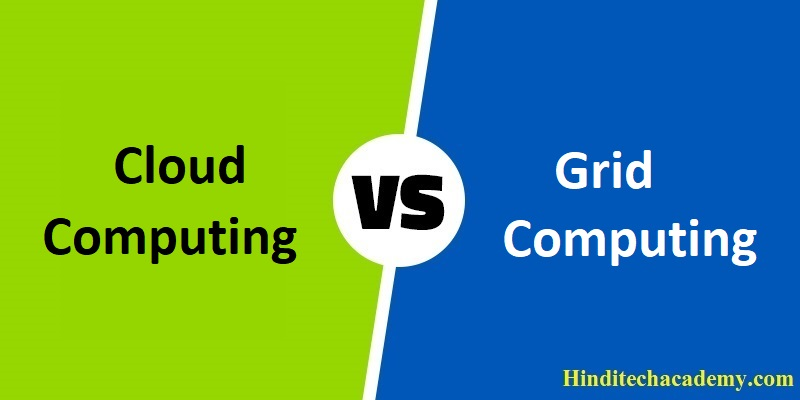 Difference Between Cloud computing and Grid computing in Hindi
