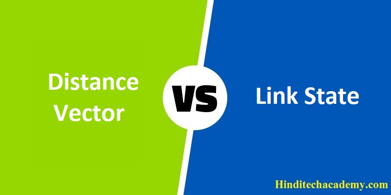 Difference Between Distance Vector Routing and Link State Routing in Hindi