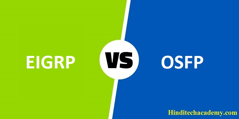 Difference Between EIGRP and OSPF in Hindi