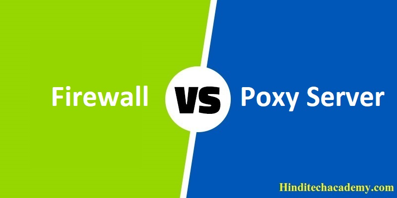 Difference Between Firewall and Proxy Server in Hindi