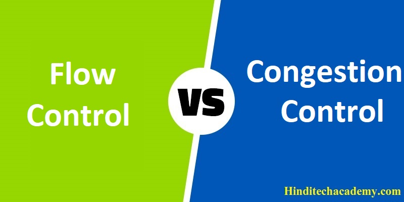 Difference Between Flow Control and Congestion Control in Hindi