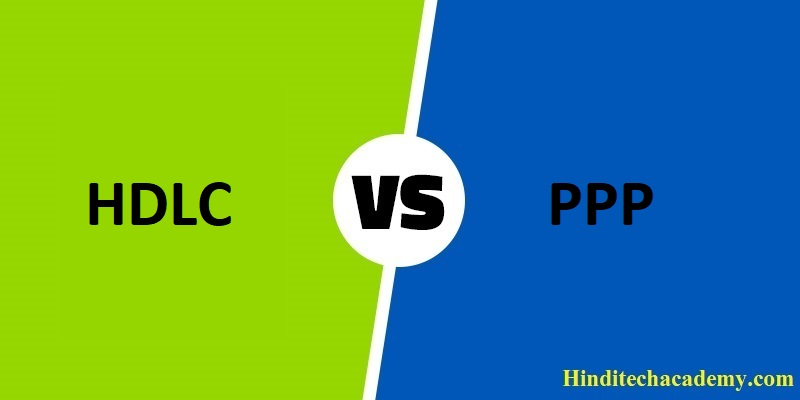 Difference Between HDLC and PPP in Hindi