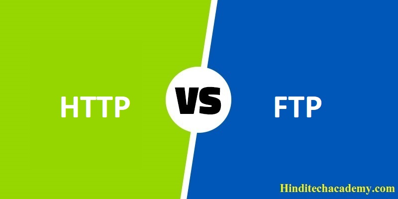 Difference Between HTTP and FTP in Hindi