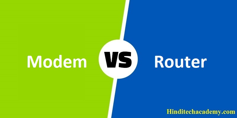 Difference Between Modem and Router in Hindi