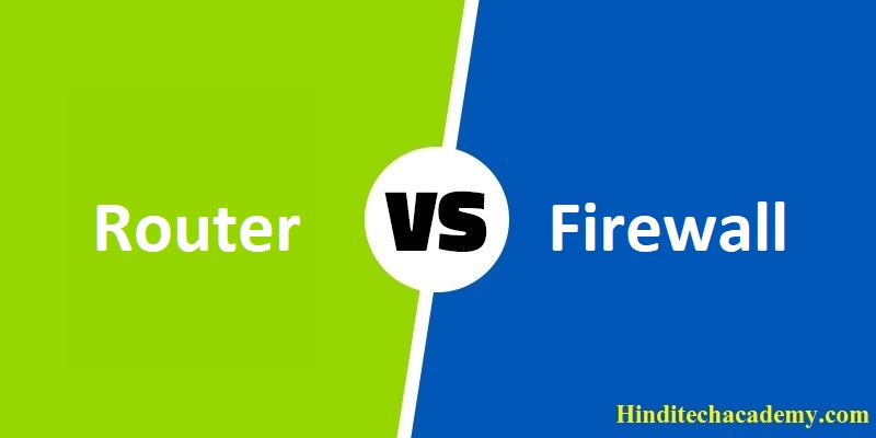 Difference Between Router and Firewall in Hindi
