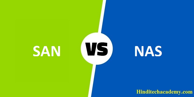 Difference Between SAN and NAS in Hin