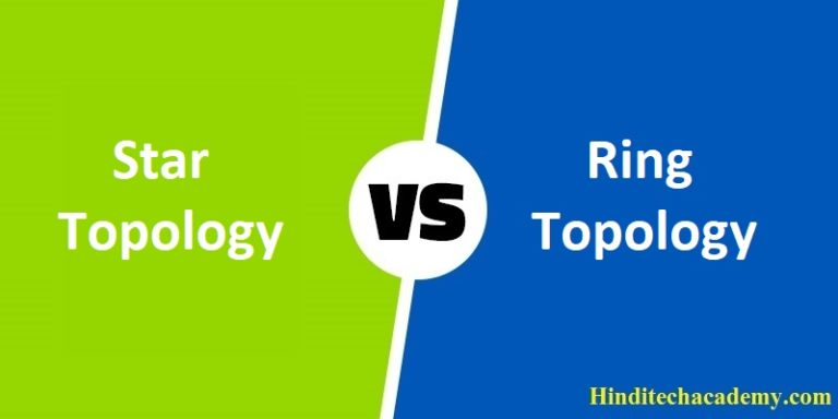 Difference Between Star and Ring Topology in Hindi