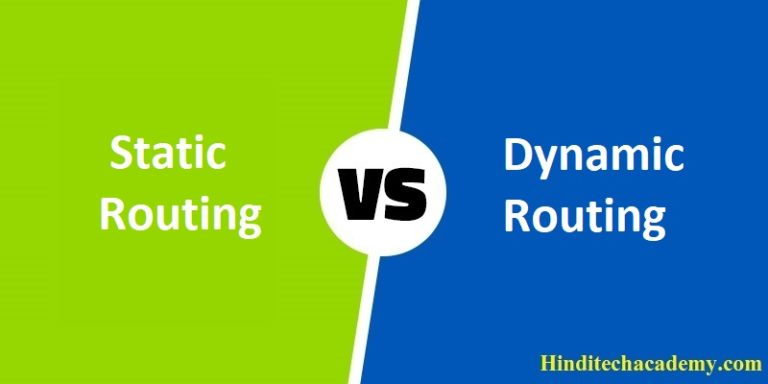 Difference Between Static and Dynamic Routing in Hindi