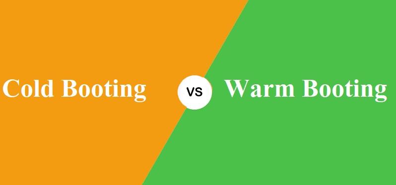 Cold Booting और Warm Booting में क्या अंतर है?