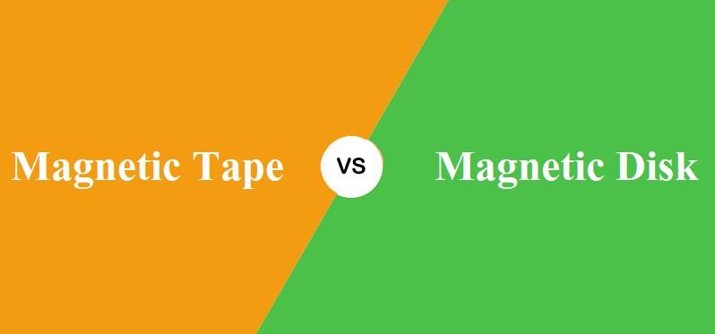 Magnetic Tape और Magnetic Disk में क्या अंतर है?