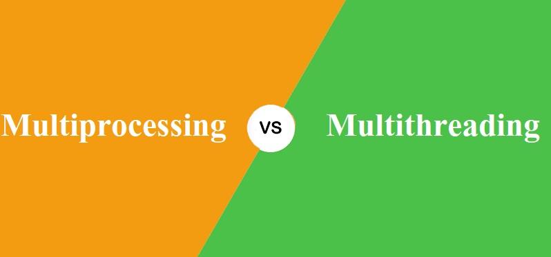 Multiprocessing और Multithreading में क्या अंतर है?
