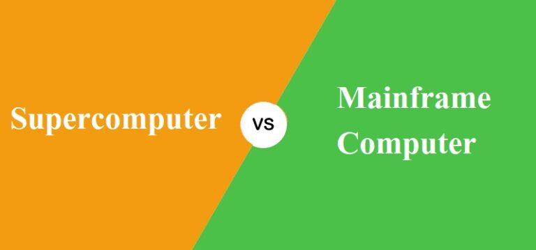 Supercomputer और Mainframe Computer में क्या अंतर है?
