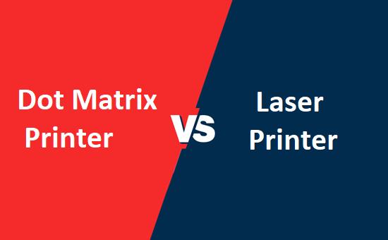 Dot matrix printer और Laser printer में क्या अंतर है?